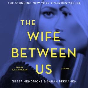 The Wife Between Us - Greer Hendricks & Sarah Pekkanen audiobook, mp3
