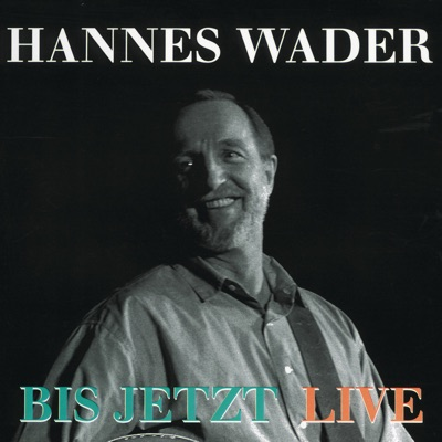 Bis jetzt (Live) - Hannes Wader