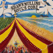 Soul's Core Revival-Shawn Mullins