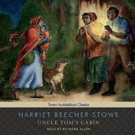 Uncle Tom's Cabin (Unabridged) audiobook