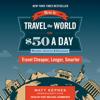 Matt Kepnes - How to Travel the World on $50 a Day: Revised: Travel Cheaper, Longer, Smarter  artwork