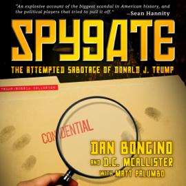 Spygate: The Attempted Sabotage of Donald J. Trump (Unabridged) audiobook