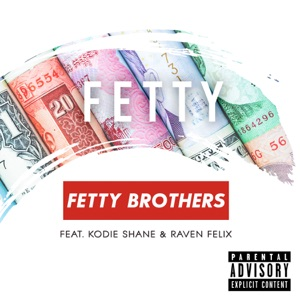 Fetty (feat. Kodie Shane & Raven Felix) - Single Mp3 Download