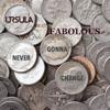 Never Gonna Change (feat. FABOLOUS) - Single, Ursula