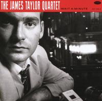 James Taylor Quartet - Wait a Minute artwork