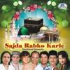 Sajda Rabko Karle (Devotional Qawwalis)