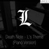 Death Note - L's Theme (Piano Version) - Myuu
