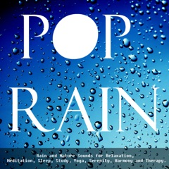 Rain and Nature Sounds for Relaxation, Meditation, Sleep, Study, Yoga, Serenity, Harmony and Therapy.