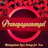 Pranayagaanangal - Malayalam Love Songs for You