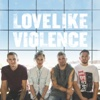 Lovelike Violence - LoveLike Violence