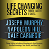 Joseph Murphy, Napoleon Hill & Dale Carnegie - Life Changing Secrets from the 3 Masters of Success: Three Habits to Achieve Abundance in Your Finances, Your Relationships,Your Health, and Your Life (Unabridged) grafismos