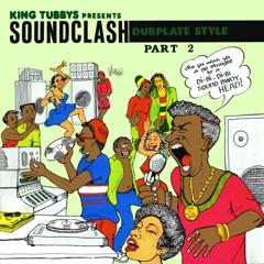 King Tubbys Presents: Soundclash Dubplate Style, Pt. 2