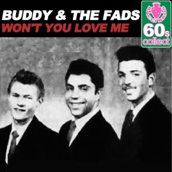 Won't You Love Me (Remastered) - Single - Buddy & The Fads Album Cover
