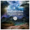 The Waste Lands - Single - Astropilot & Tribone