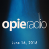 Opie Radio - Opie and Jimmy, Kevin Brennan, Tom Papa, Judd Apatow, Larry King, David Pack, June 16, 2016  artwork