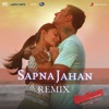 Sapna Jahan Remix By DJ Paroma From Brothers Single