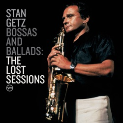 View album Stan Getz - Bossas and Ballads: The Lost Sessions