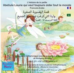 L'histoire de la petite libellule Laurie qui veut toujours aider tout le monde. Français - Arabe (Marie la coccinelle 2): qisat al-yu'suba a- s-sagira lulita al-ati targabu bimusa'adati al- gami'