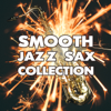 Smooth Jazz Sax Collection: Chill Saxophone with Piano & Guitar, Romantic Dinner Music and Love Songs Jazz Instrumental Background, Sensual Bossanova Summer Night - Instrumental Jazz Music Ambient