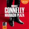 Michael Connelly - Mariachi Plaza: Harry Bosch 20 artwork