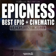 Epicness: Best Epic & Cinematic Background Music - Fearless Motivation - Fearless Motivation