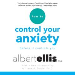 How to Control Your Anxiety: Before It Controls You (Unabridged)
