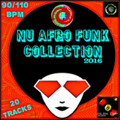Nu Afro Funk Collection 2016 (90/110 BPM)