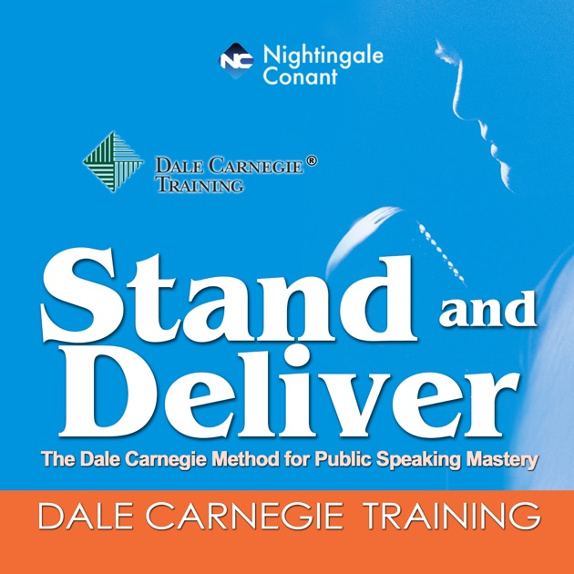 Stand And Deliver By Dale Carnegie On Itunes