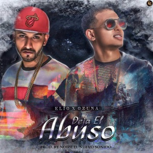 Deja el Abuso (feat. Ozuna) - Single Mp3 Download
