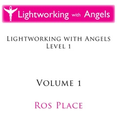 Lightworking With Angels Level 1: Vol. 1