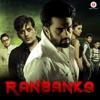 Ranbanka (Original Motion Picture Soundtrack) - EP