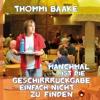 Manchmal ist die Geschirrrückgabe einfach nicht zu finden - Thommi Baake