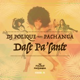 Dale Pa'lante (feat. Pachanga) - Single
