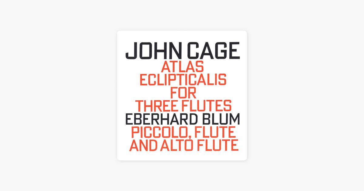 John Cage: Atlas Eclipticalis for Three Flutes by Eberhard