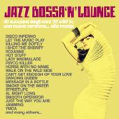 Jazz, Bossa 'n' Lounge (40 successi degli anni 70' e 80' in una nuova versione... alla moda!)