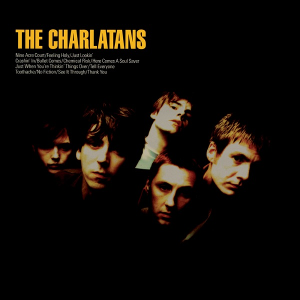 The Charlatans - Just When You're Thinking Things Over