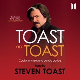 Toast on Toast: Cautionary tales and candid advice (Unabridged) audiobook