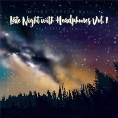 Late Night with Headphones, Vol. 1