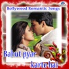 Bahut Pyar Karte Hai - Bollywood Romantic Songs
