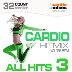 Cardio Hitmix! All Hits 3 (140-155 BPM, 32-Count, Nonstop Fitness & Workout)