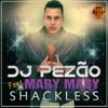 Shackless (feat. Mary Mary) - Single, DJ Pezão