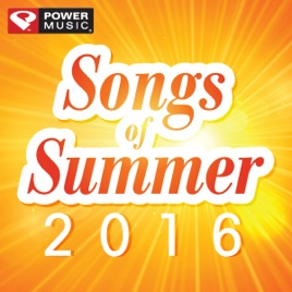 Songs of Summer 2016 (60 Min Non-Stop Workout Mix 130-150 BPM) by Power  Music Workout