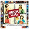 Rock On Original Motion Picture Soundtrack