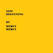 New Beginning - Mercy Mercy