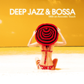 Deep, Jazz & Bossa (With an Acoustic Touch)