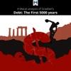 A Macat Analysis of David Graeber's Debt: The First 5,000 Years (Unabridged)