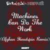 Machines Can Do the Work (Afghan Headspin Remix) [Fatboy Slim vs. Hervé] - Single, Fatboy Slim & Hervé
