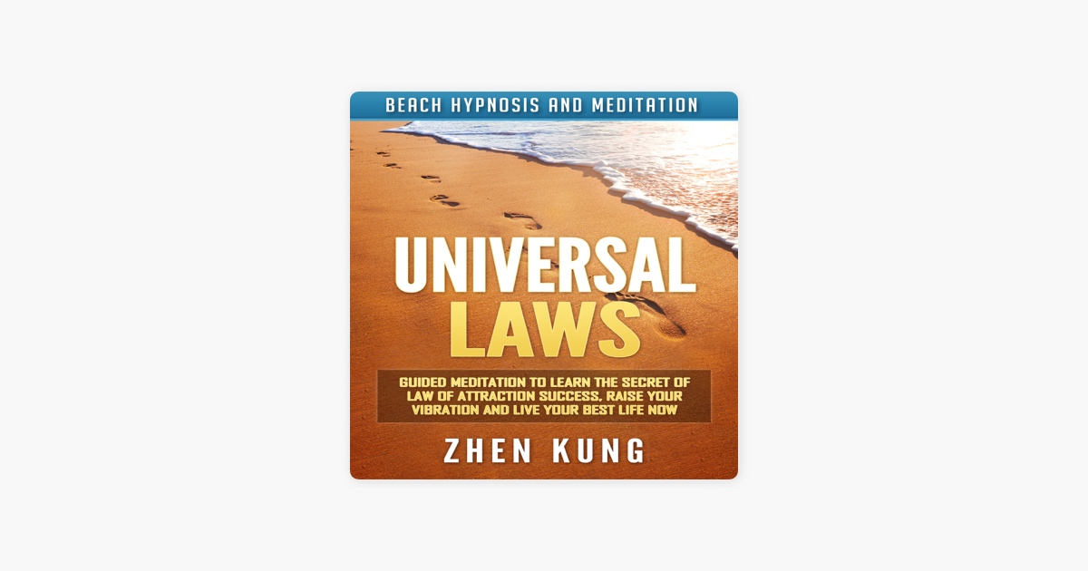 Universal Laws: Guided Meditation to Learn the Secret of Law of Attraction  Success, Raise Your Vibration and Live Your Best Life Now via Beach