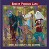 Broken Promised Land - Barry Jean Ancelet & Sam Broussard
