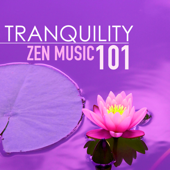 Tranquility Zen Music 101 - Stress Relief Songs for Hotel Lounge Waiting Room and Spa Sauna Room